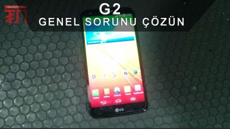 LG G2 ekran kararma hatası nasıl düzeltilir